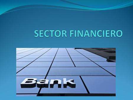 SECTOR FINANCIERO.