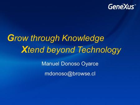 G row through Knowledge X tend beyond Technology Manuel Donoso Oyarce