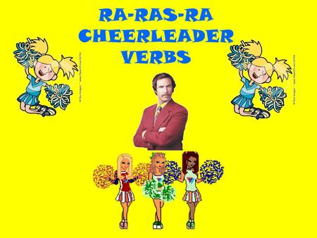 RA-RAS-RA CHEERLEADER VERBS. There is only one set of endings in the imperfect subjunctive, regardless if the verb ends in -Ar,-Ir or -Er.