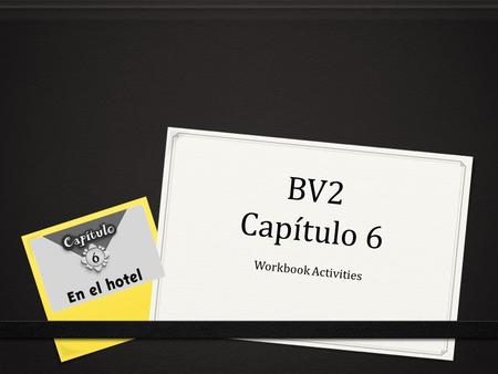 BV2 Capítulo 6 Workbook Activities.