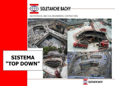 "GEOTECHNICAL AND CIVIL ENGINEERING CONTRACTORS SISTEMA ""TOP DOWN"""