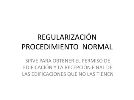 REGULARIZACIÓN PROCEDIMIENTO NORMAL