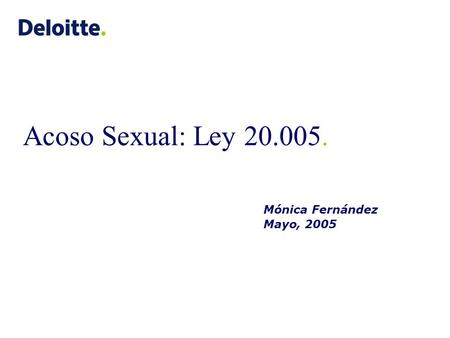 Acoso Sexual: Ley 20.005. Mónica Fernández Mayo, 2005.