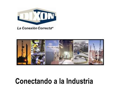 Connecting to industry La Conexión Correcta MR Conectando a la Industria.