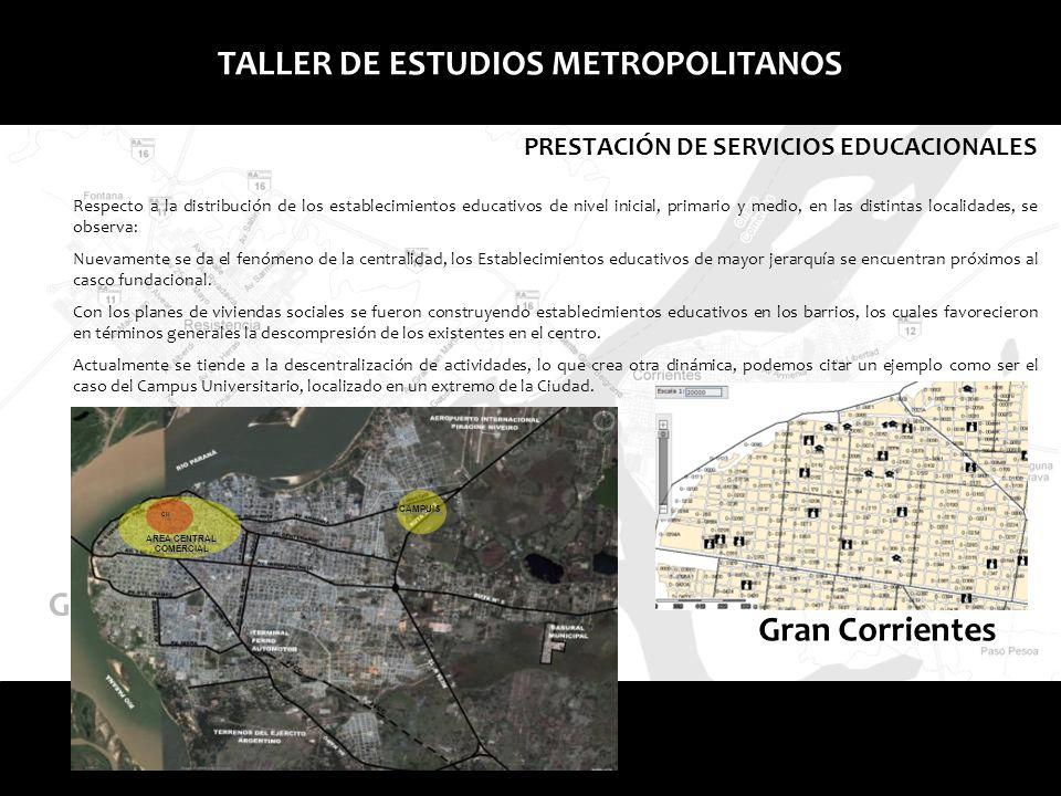 Gran ResistenciaGran Corrientes TALLER DE ESTUDIOS METROPOLITANOS PRESTACIÓN DE SERVICIOS DE SALUD El AMGR se encuentra dentro de la zona Sanitaria I, Metropolitana, en la órbita del Gobierno Provincial.