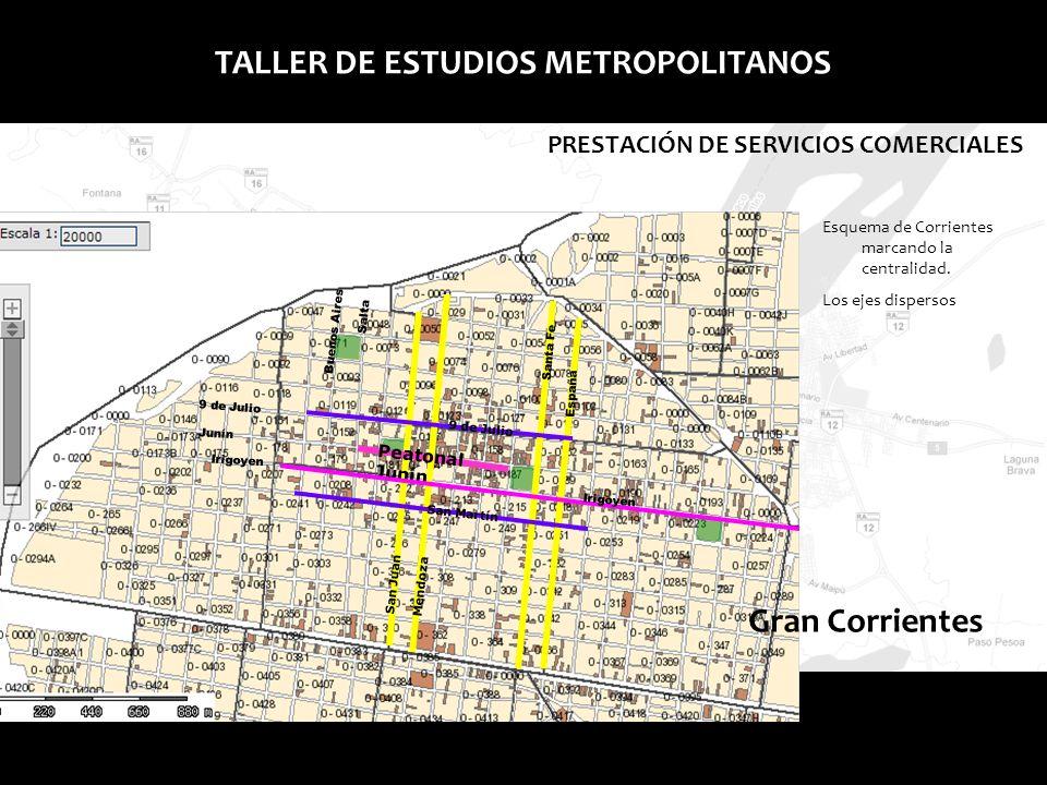 Gran ResistenciaGran Corrientes TALLER DE ESTUDIOS METROPOLITANOS PRESTACIÓN DE SERVICIOS COMERCIALES Peatonal Junín Calle Mendoza y Junín Lugar significativo el centro comercial.