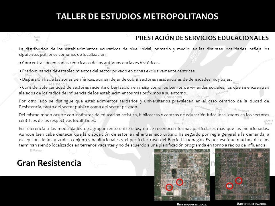 Gran Corrientes TALLER DE ESTUDIOS METROPOLITANOS PRESTACIÓN DE SERVICIOS EDUCACIONALES Gran Resistencia