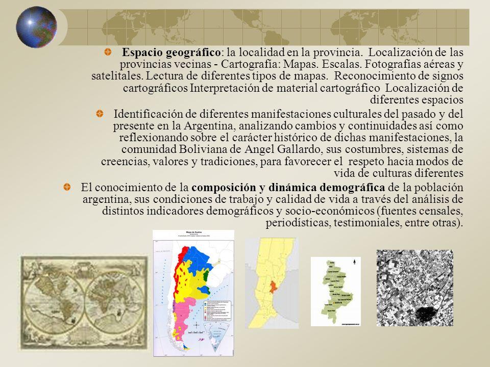 El conocimiento de diferentes espacios rurales de la Argentina, en particular de la provincia, reconociendo los principales recursos naturales valorados, las actividades económicas, la tecnología aplicada y los diferentes actores sociales, sus condiciones de trabajo y de vida, utilizando material cartográfico pertinente.