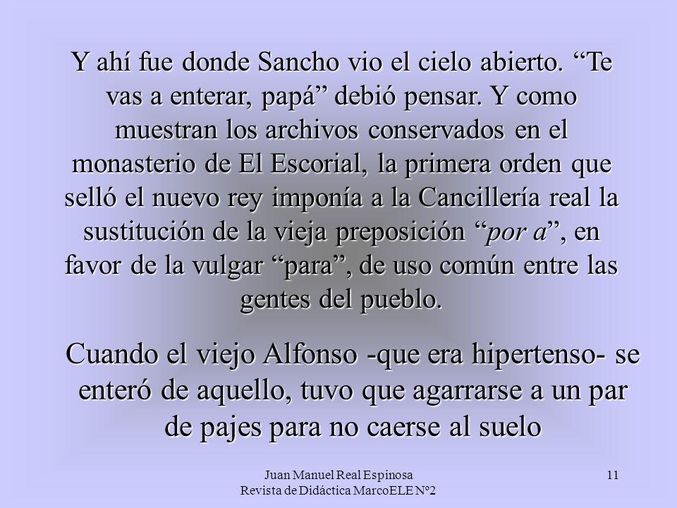 Juan Manuel Real Espinosa Revista de Didáctica MarcoELE Nº2 11 Y ahí fue donde Sancho vio el cielo abierto.