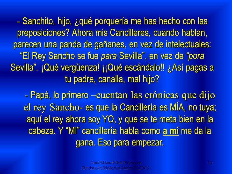Juan Manuel Real Espinosa Revista de Didáctica MarcoELE Nº2 13 - Sanchito, hijo, ¿qué porquería me has hecho con las preposiciones.