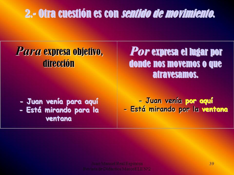 Juan Manuel Real Espinosa Revista de Didáctica MarcoELE Nº2 39 2.- Otra cuestión es con sentido de movimiento.