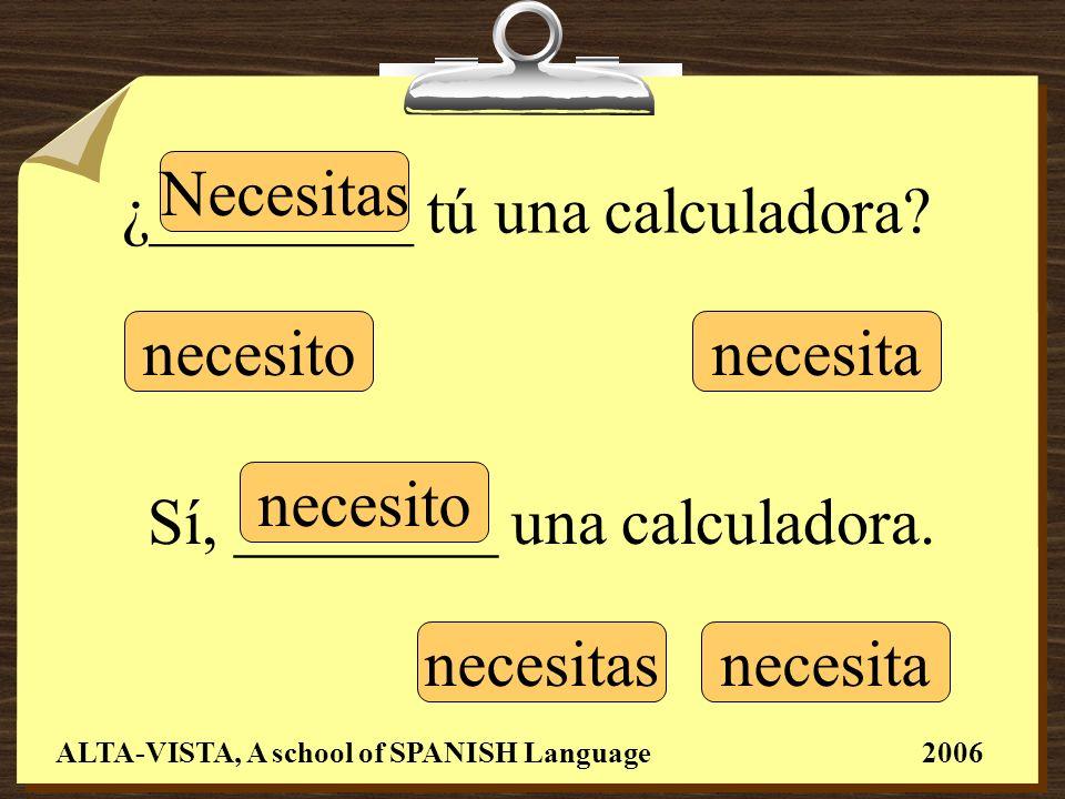 ¿Dónde________ tú una calculadora.Yo ________ una calculadora en la papelería..