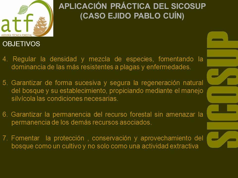 Justificación para la aplicación del SICOSUP 1.El temperamento intolerante de las especies que vegetan en estas áreas, es un factor fisiológico fundamental que marca la pauta para el tipo de tratamiento silvícola que se debe aplicar.
