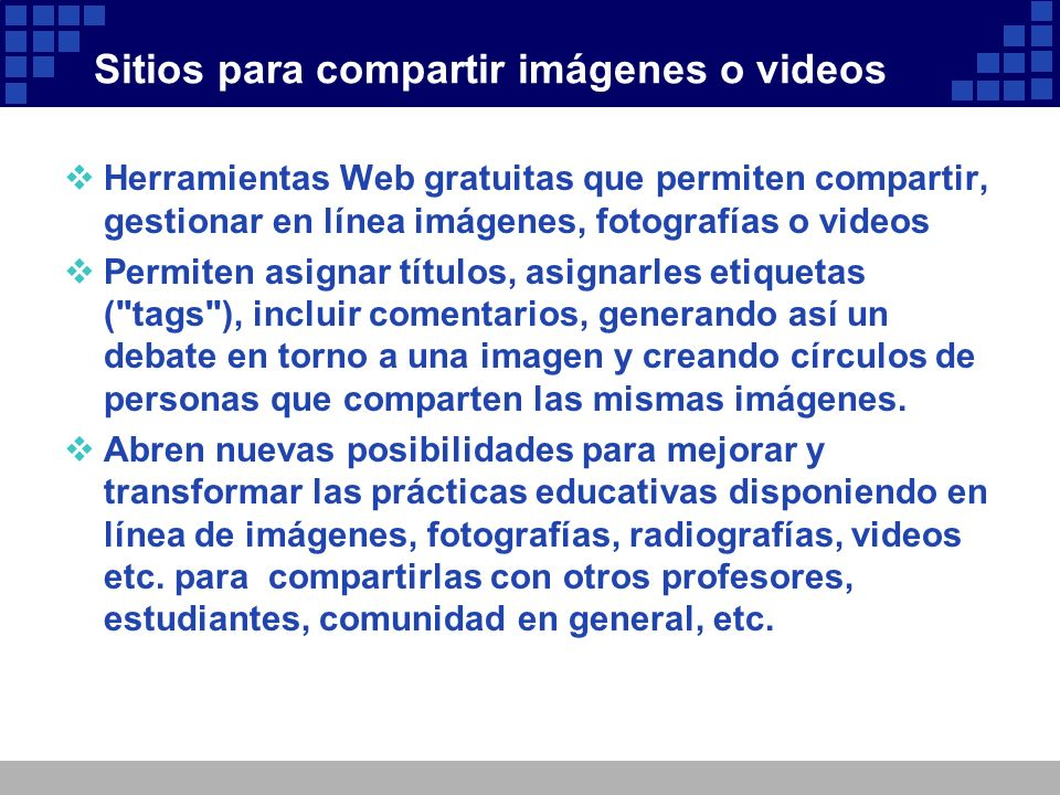 SlideShare (http://www.slideshare.net)http://www.slideshare.net Sitio Web para descargar y compartir archivos de presentaciones multimedia, semejantes a diapositivas en power point.