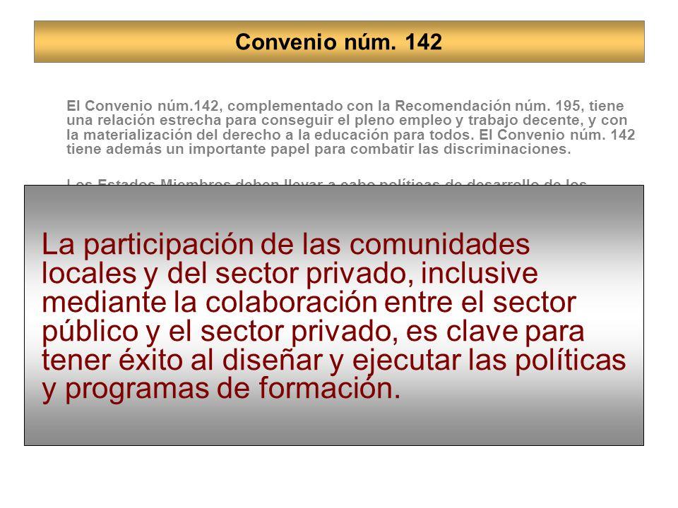 Convenio núm.142 El Convenio núm.142, complementado con la Recomendación núm.