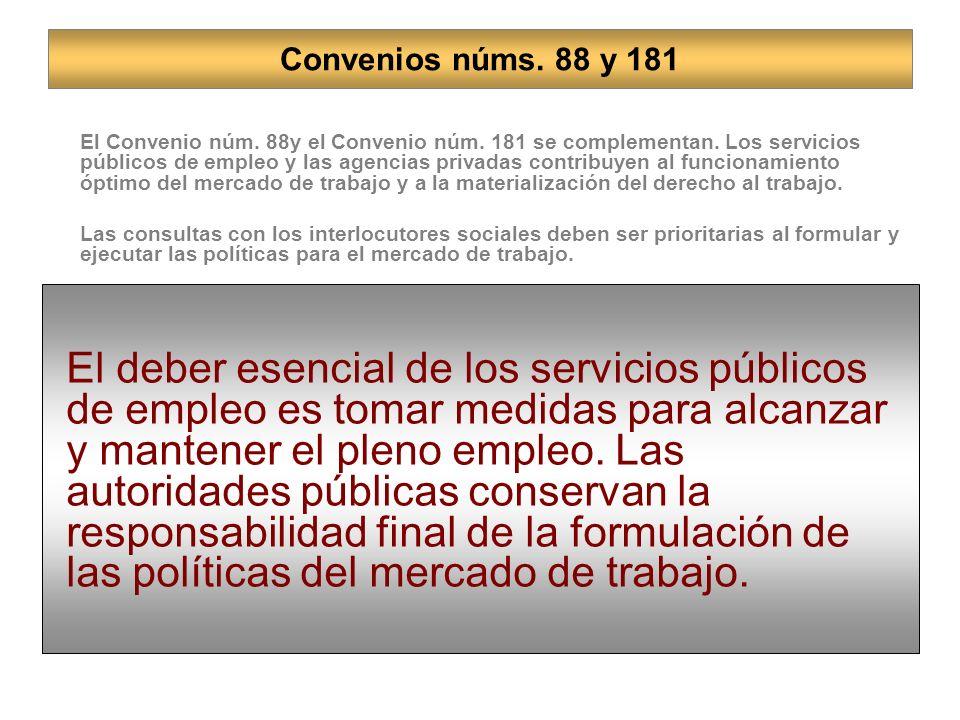 El Convenio núm.88y el Convenio núm. 181 se complementan.