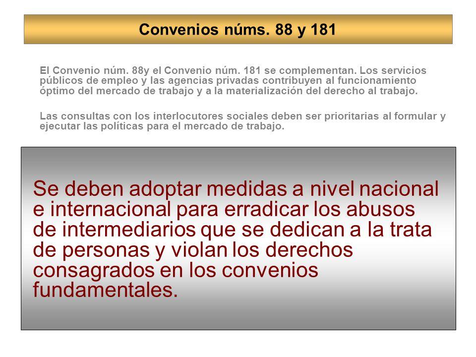 Convenios núms.88 y 181 El Convenio núm. 88y el Convenio núm.