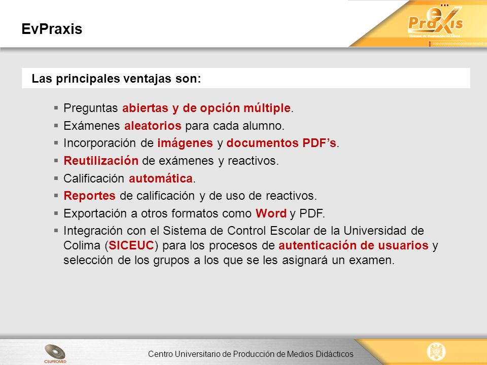 Centro Universitario de Producción de Medios Didácticos EvPraxis EvPraxis contempla posibles problemas técnicos al momento de aplicar un examen.
