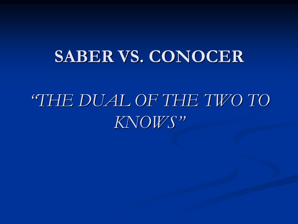 Saber vs.Conocer = to know I. Las formas: A.