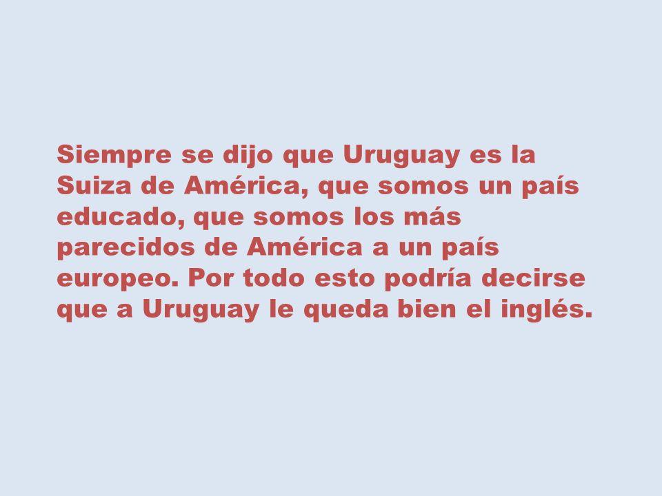 A Uruguay le queda bien el inglés.