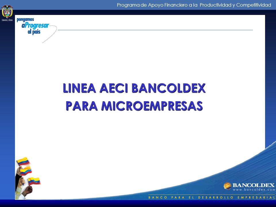 Programa de Apoyo Financiero a la Productividad y Competitividad LINEA AECI BANCOLDEX PARA MICROEMPRESAS