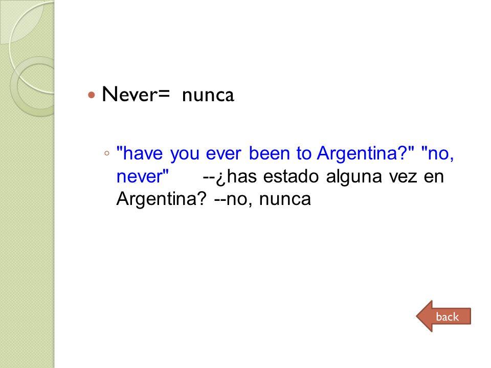 Not yet= todavia no, aun no.