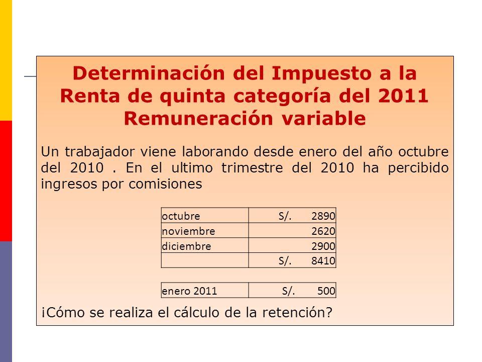 Para aquellos cuya remuneración principal es variable, se tiene que considerar lo establecido en el inciso a) del art.