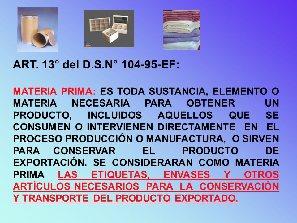 REQUISITOS Los insumos utilizados hayan sido importados (fecha de numeración de la Declaración Unica o Simplificada de Importación), dentro de los 36 meses anteriores a la fecha de exportación.