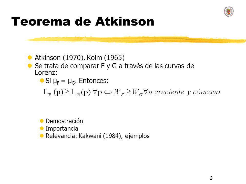 7 Teorema de Shorrocks lShorrocks (1983), Kolm (1965) lSe trata de comparar F y G a través de las curvas generalizadas de Lorenz: lDemostración: a través de la dominancia estocástica de segundo grado lImportancia: refinamiento del teorema de Atkinson lRelevancia: lKakwani (1984), 4 casos lBishop et al (1991) lJenkins (1991)