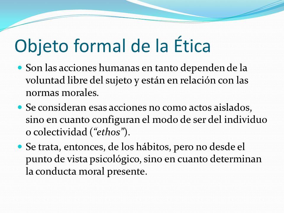 Objeto de estudio de la Ética El objeto de estudio de la Ética es la actitud moral del sujeto o colectividad.