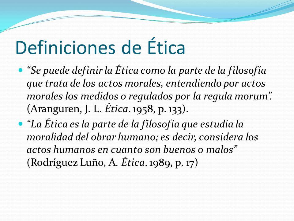 Definiciones de Ética La Ética es un saber normativo de la rectitud de los actos humanos según principios racionales (Marlasca López, A.