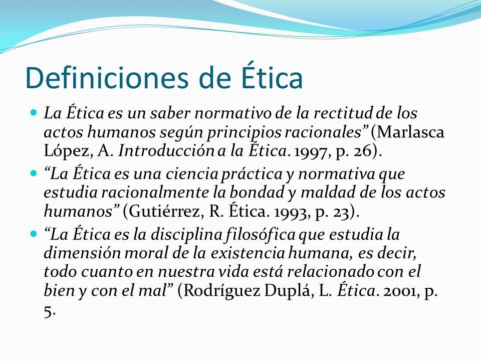 Definiciones de Ética La Ética es el estudio de la vida humana en orden a su perfección (Brenes, V.
