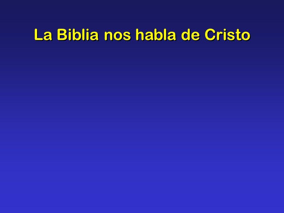 La Biblia nos habla de Cristo y de su muerte en la cruz.