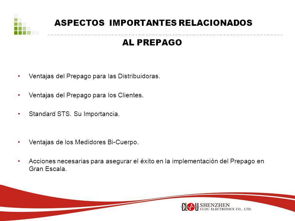 ASPECTOS IMPORTANTES RELACIONADOS AL PREPAGO Ventajas del Prepago para las Distribuidoras.
