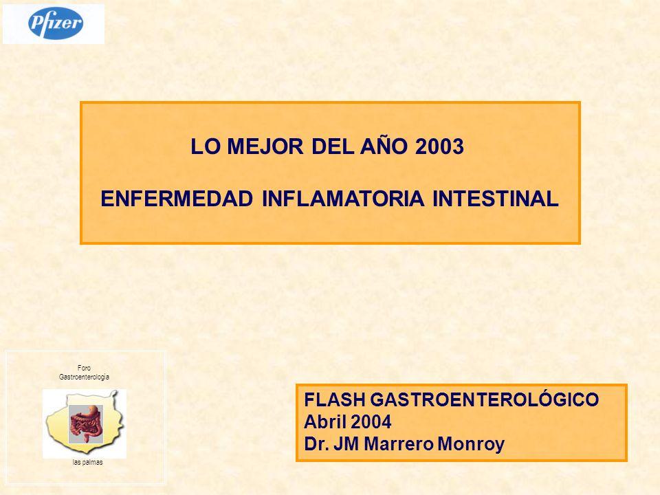 AVANCES CLINICOS EN LA COLITIS ULCEROSA Selección de comunicaciones de la ACG 2003 Asociación entre la enfermedad celíaca y colitis ulcerosa (Zali et al).