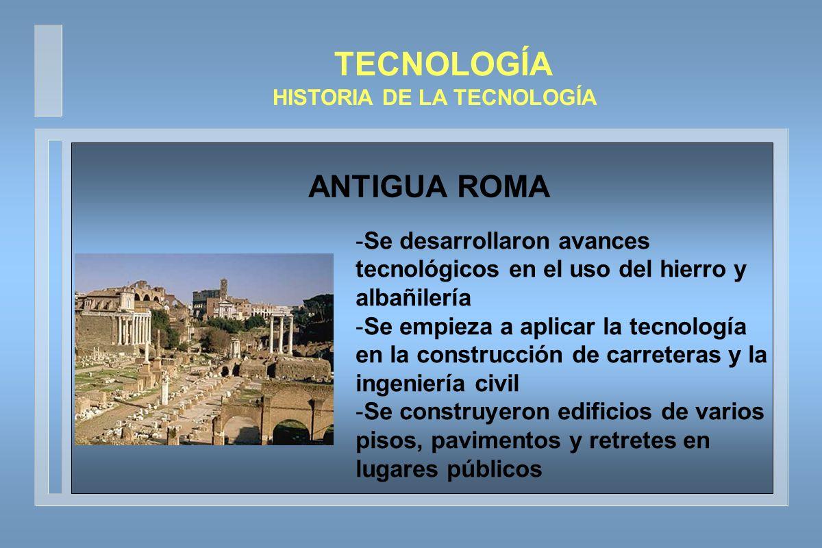 TECNOLOGÍA HISTORIA DE LA TECNOLOGÍA -La tecnología se centra en la creación de varios inventos como: El sismógrafo La brújula La cerilla La pólvora El papel ANTIGUA CHINA