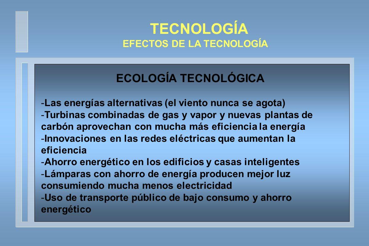 TECNOLOGÍA vs ECOLOGÍA EQUILIBRIO ENTRE TECNOLOGÍA Y ECOLOGÍA DESARROLLO SOSTENIBLE