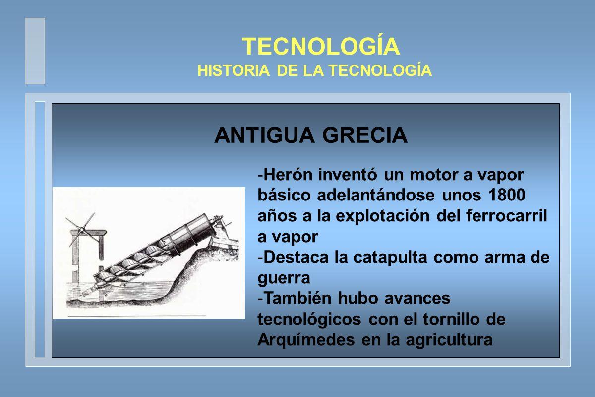 TECNOLOGÍA HISTORIA DE LA TECNOLOGÍA -Se desarrollaron avances tecnológicos en el uso del hierro y albañilería -Se empieza a aplicar la tecnología en la construcción de carreteras y la ingeniería civil -Se construyeron edificios de varios pisos, pavimentos y retretes en lugares públicos ANTIGUA ROMA