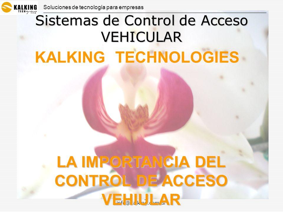 www.kalking.com.ar info@kalking.com.ar Control de Acceso VEHICULAR Soluciones de tecnología para empresas