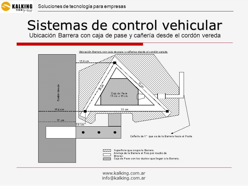 www.kalking.com.ar info@kalking.com.ar Soluciones de tecnología para empresas Sistemas de control vehicular ACCESO CON TRANSPONDERS Y VISITANTES ACCESO VEHICULAR