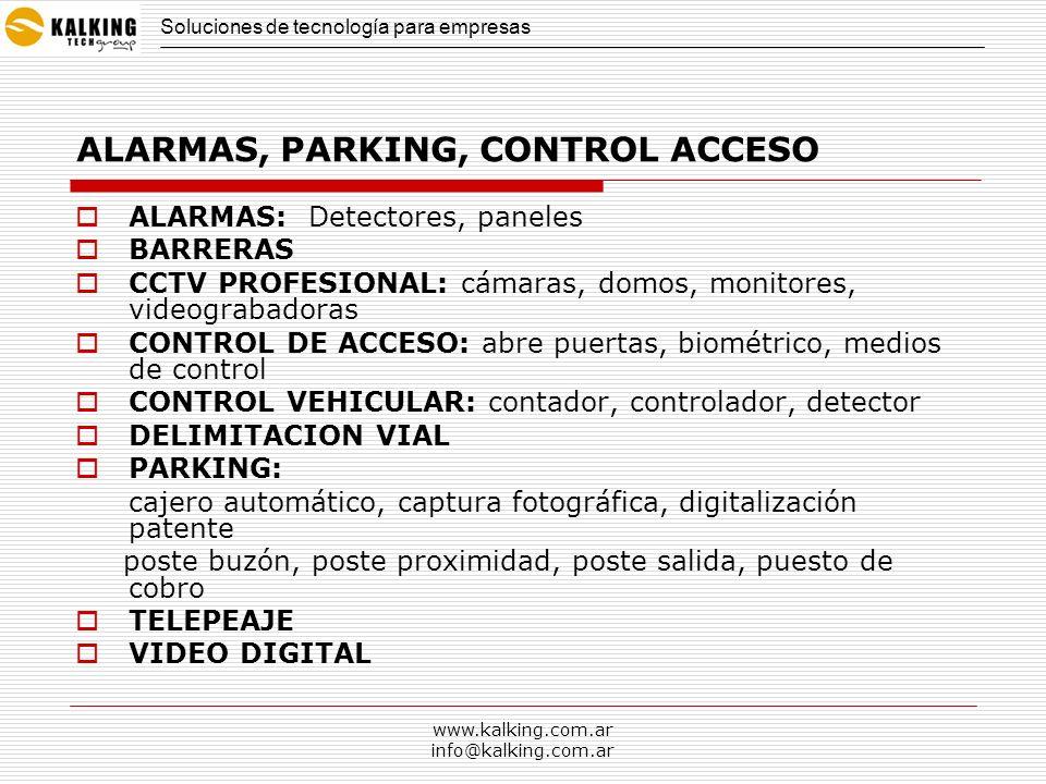 www.kalking.com.ar info@kalking.com.ar ALARMAS, PARKING, CONTROL ACCESO Ingeniería de Transportes Sistemas Electrónicos de operaciones de peaje.