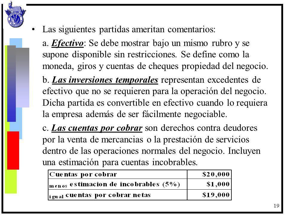 20 Los inventarios o almacen de materiales se presentan a su costo de adquisición ajustado por la inflación.