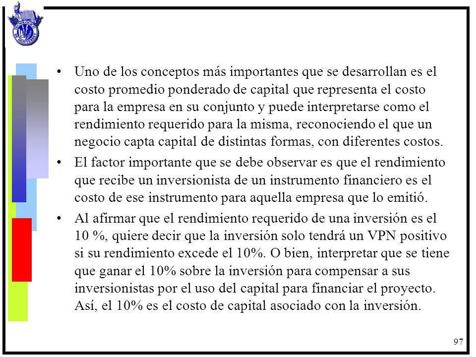 98 Inversión $17,000 años Estructura de Capital (Miles pesos) Financiamiento Externo $ 7,500 Acciones Comunes 4,400 Acciones Preferentes 5,100 Total $ 17,000 7,700 3,100 6,350 5,000 4,190 Flujos de efectivo netos