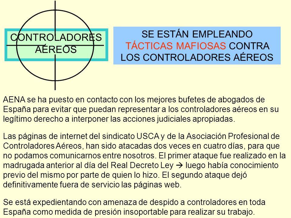 CONTROLADORES AÉREOS MÁS TÁCTICAS MAFIOSAS CONTRA LOS CONTROLADORES AÉREOS Las oficinas de personal de toda España tienen la orden de fastidiar con los turnos todo lo que puedan a los controladores.