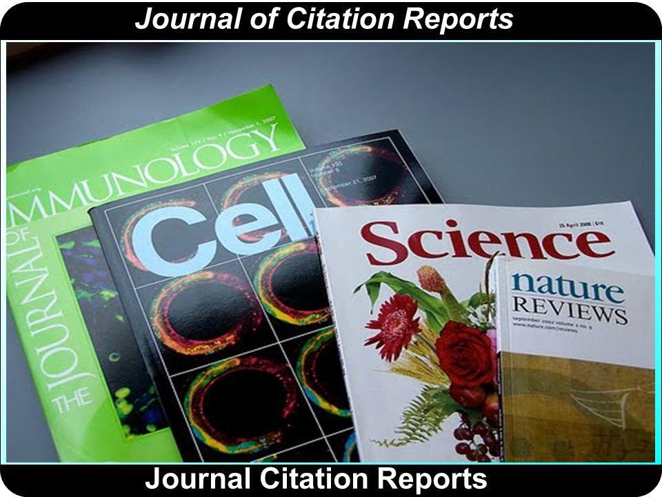 Journal of Citation Reports http://ip-science.thomsonreuters.com/es/productos/jcr/ Journal Citation Reports