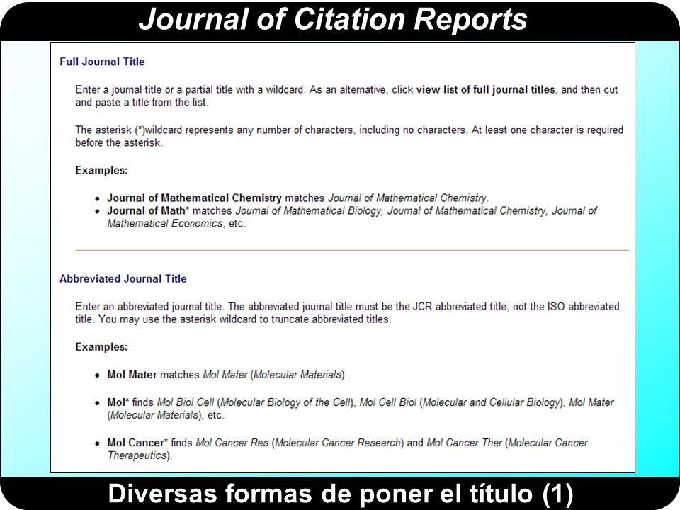 Journal of Citation Reports Diversas formas de poner el título (2)