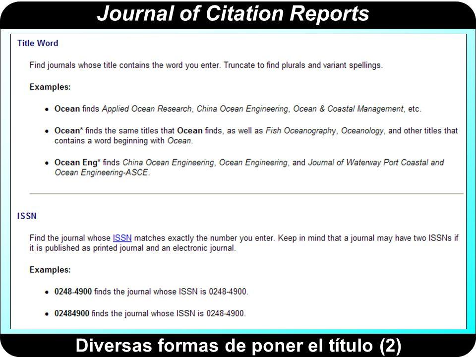 Journal of Citation Reports Resultado de la búsqueda por título de la revista Pincha aquí para acceder a los datos de la revista y al cálculo pormenorizado de los indicadores bibliométricos Indicadores bibliométricos de la revista