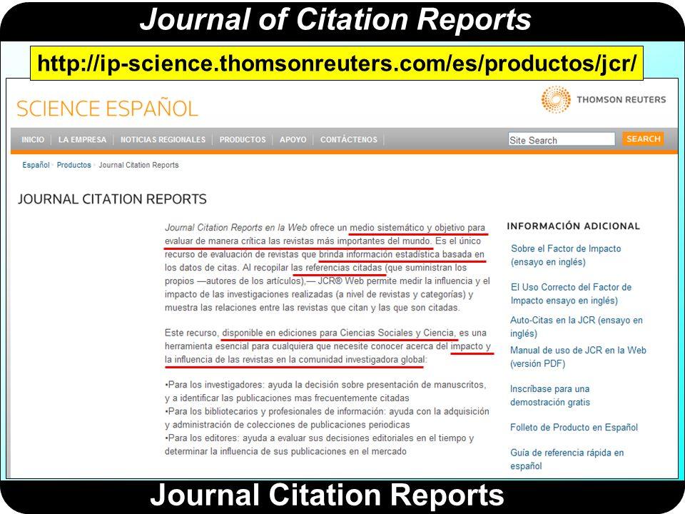 Journal of Citation Reports El JCR se publica una vez al año en formato CD o directamente en la Web.