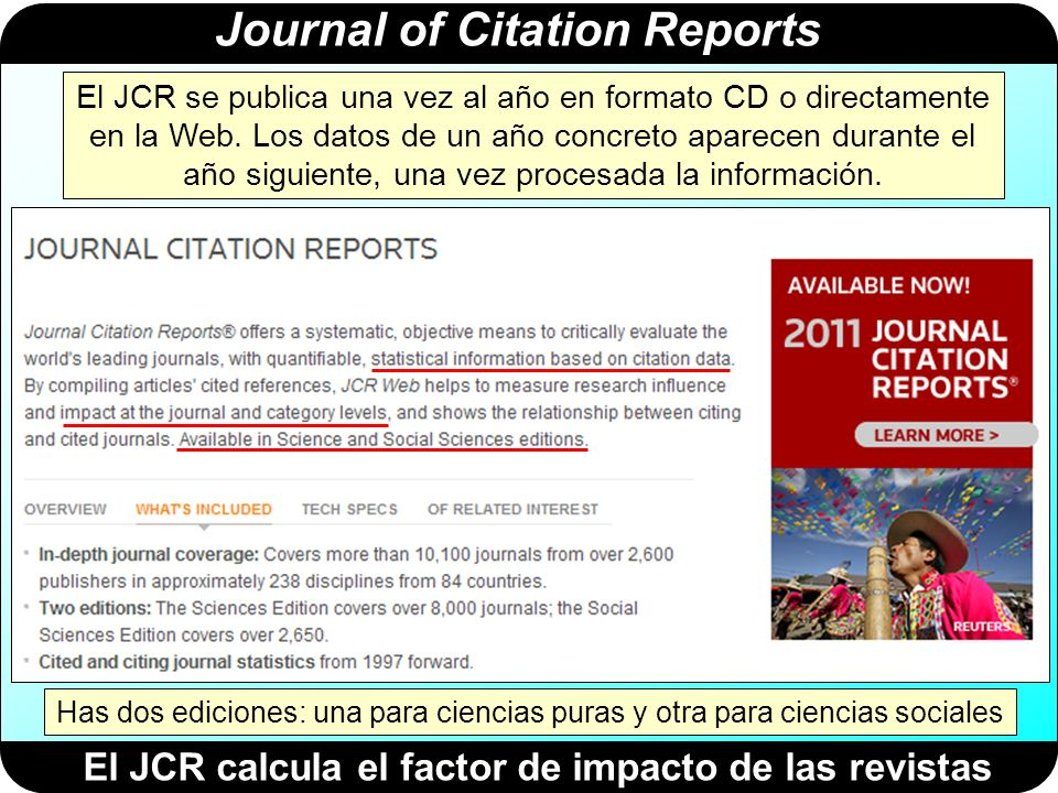 Journal of Citation Reports El JCR on-line está integrado en la plataforma ISI WOK http://www.accesowok.fecyt.es/