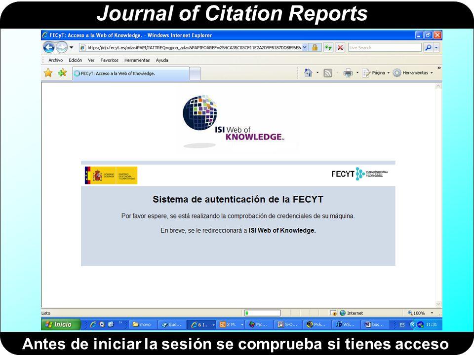 Journal of Citation Reports Lo primero: Selecciona una base de datos ISI WOK: Página inicial
